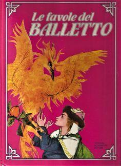 LE FAVOLE DEL BALLETTO a cura di Bruno Oddera 1986 Arnoldo Mondadori ILLUSTRATO