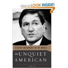 I want to read -The Unquiet American: Richard Holbrooke in the World - Recommended by Fareed Zakaria - sounds interesting