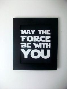 Star Wars Etsy print. May the Force Be With You!