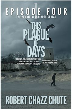 July 8, Episode 4 of This Plague of Days is released.