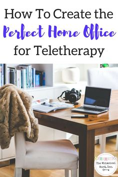 How to Create the Perfect Home Office for Speech Teletherapy