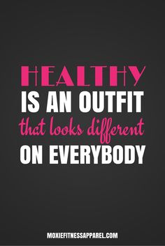 When you feel great, you look great! Fit and healthy look different on everyone, so stop comparing yourself to anyone else, and rock your healthy lifestyle.