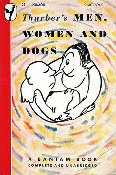 James Thurber, Men, Women And Dogs. Bantam, 1946