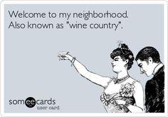 """Welcome to my neighborhood.  Also known as """"wine country""""."""