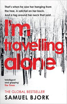 I'm Travelling Alone marks the beginning of a brand new series by Samuel Bjork, an exciting debut voice in international crime fiction.  You can read an extract here.