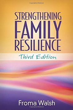 Strengthening family resilience / Froma Walsh