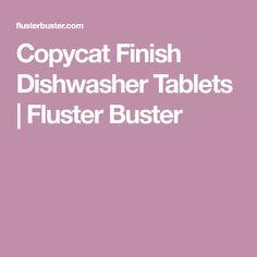 Copycat Finish Dishwasher Tablets | Fluster Buster