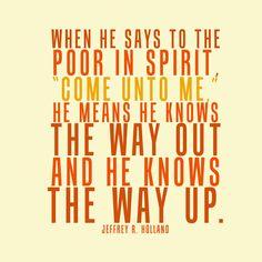 Come Unto Me. Elder Jeffrey R. Holland. The Church of Jesus Christ of Latter-Day Saints.