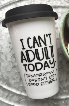 I can't adult today tumbler - Easy to make with your Silhouette Cameo or Cricut.