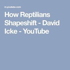 How Reptilians Shapeshift - David Icke - YouTube