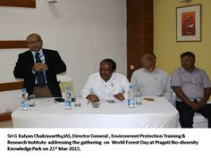 Sri G. Kalyan Chakravarthy, IAS, Director General, Environment Protection & Training Institute on World Forest Day Initiative