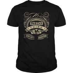 awesome It is an ALEXANDER thing you would not understand  Check more at https://9tshirts.net/it-is-an-alexander-thing-you-would-not-understand/