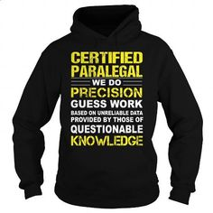 Certified Paralegal - #polo shirt #funny tshirts. CHECK PRICE => https://www.sunfrog.com/LifeStyle/Certified-Paralegal-94961457-Black-Hoodie.html?id=60505