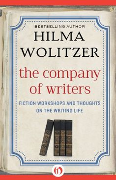 The Company of Writers: Fiction Workshops and Thoughts on the Writing Life by Hilma Wolitzer http://www.amazon.com/dp/B00AYRI4V6/ref=cm_sw_r_pi_dp_zE4Rwb1447ETQ