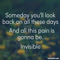 """I wish it would be invisible right now.  Every second of the day the pain in my heart just kills me. :(  """"Invisible"""" by Hunter Hayes"""