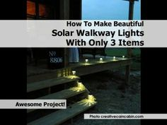 How To Make Beautiful Solar Walkway Lights With Only 3 Items