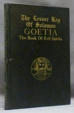 View Image 1 of 1 for The Lesser Key of Solomon Goetia The Book of Evil Spirits; Contains 200 diagrams and seals for invocation and convocation of spirits. Necromancy, witchcraft and black art. Actually Aleister Crowley, etc S. Occult Books, Witchcraft Books, Occult Art, Magick Book, Aleister Crowley, Cool Books, Mystique, Book Writer, Evil Spirits