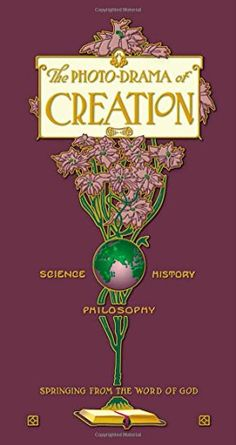 The Photo Drama of Creation by Charles Taze Russell http://www.amazon.com/dp/1467588814/ref=cm_sw_r_pi_dp_6zQrwb1S03BRK