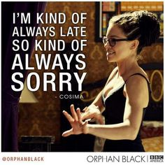 Cosima Orphan Black. This line cracked me up :)) #OrphanBlack #CloneClub