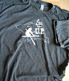 Ski the UP T Shirt by bigwaterapparel on Etsy, $17.00