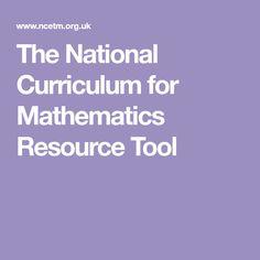 The National Curriculum for Mathematics Resource Tool National Curriculum, Mathematics, Tools, Maths, Math, Instruments