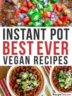 Instant Pot | Instant Pot Best Ever Vegan Recipes From RecipeThis.com