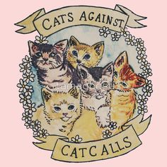 Redbubble T-shirt: Cats Against Catcalls by tamaghosti