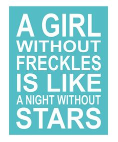 Take a look at this Aqua 'A Girl Without Freckles' Print by Finny and Zook on #zulily today!