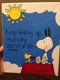 """Painted canvas of Snoopy """"Keep looking up that's the secret of life"""""""