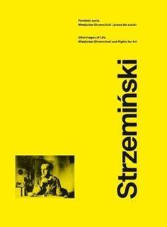 """Publikacja """"Powidoki życia. Władysław Strzemiński i prawa dla sztuki"""" powstała w związku z wystawą prezentowaną w sezonie 2010/2011 w ms2."""