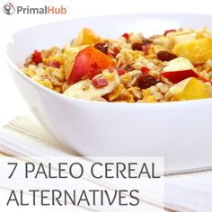 7 Paleo Cereal Alternatives - #paleo #primal #glutenfree #grainfree #breakfast #cereal