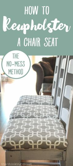 """How to Reupholster a Dining Chair Seat: DIY Tutorial full of tips and tricks. Gotta love this """"no-mess method"""" that eliminates the most grueling steps of any reupholstery project! Keep the original seat intact and simply add a new cushion and fabric atop it! This is my kinda' project!"""