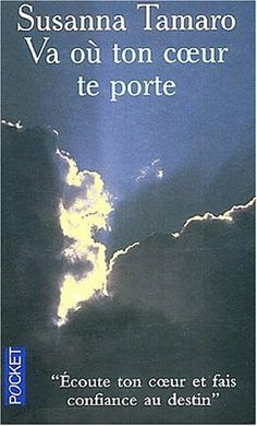 Va où ton coeur te porte de Susanna Tamaro, http://www.amazon.fr/dp/2266127314/ref=cm_sw_r_pi_dp_lvGKsb1E6DDW7