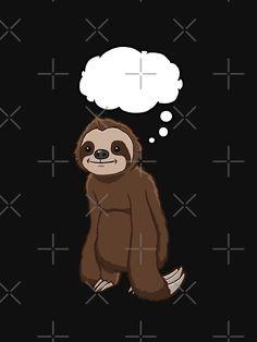 """Sloth Thinking"" T-shirt by jonmlam Sloth Shirt, Canvas Prints, Art Prints, Racerback Tank Top, Iphone Wallet, Cotton Tote Bags, Duvet Covers, Classic T Shirts, Tank Tops"