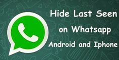 Read How to Hide Last Seen on Whatsapp In Android and Iphone http://solvemyhow.blogspot.com/2014/03/hide-last-seen-on-whatsapp.html