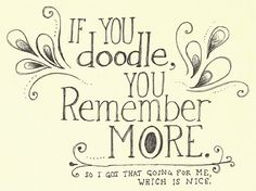 "Shameless self promotion. ""If you doodle, you remember more."" Sketchbook lettering"