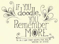 """Shameless self promotion. """"If you doodle, you remember more."""" Sketchbook lettering"""