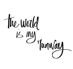 The world is my runway!