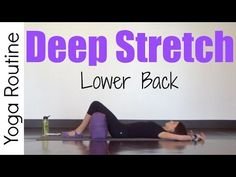 20 Minute Deep Stretch Yoga For Low Back - YouTube