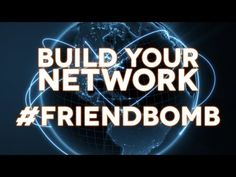 #friendbomb - Build Your Network and Accelerate the Awakening