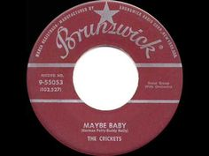 In 1958 we still had Buddy Holly with us and one of his hits with The Crickets from that year was this one Maybe Baby