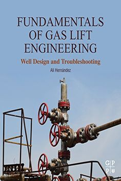 """Read """"Fundamentals of Gas Lift Engineering Well Design and Troubleshooting"""" by Ali Hernandez available from Rakuten Kobo. Fundamentals of Gas Lift Engineering: Well Design and Troubleshooting discusses the important topic of oil and gas reser. Lift Design, Science Books, Oil And Gas, Book Format, Case Study, Textbook, Investing, Engineering, This Book"""
