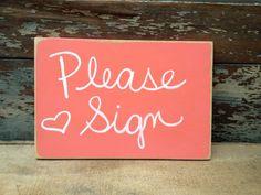 Distressed Coral and White Please Sign Wedding Guest Book Sign Coral Wedding Decor Tan Wedding, Woodsy Wedding, Marquee Wedding, Wedding Fun, Nautical Wedding, Wedding Guest Book, Spring Wedding, Wedding Stuff, Dream Wedding