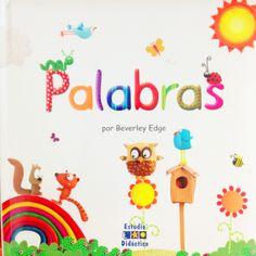 BEBÉS. Fantástica guía de aprendizaje, formada por cuatro títulos y destinada a los más pequeños de la casa. Cuatro libros estupendos, llenos de color y alegres dibujos, que guiarán a los niños por el mundo de las palabras, los colores, las formas y los números, de una manera alegre y divertida para que sus pequeños lectores siempre tengan ganas de aprender. #palabras  En: http://absys.asturias.es/cgi-abnet_Bast/abnetop?SUBC=03240103&ACC=DOSEARCH&xsqf02=palabras+edge+beverley