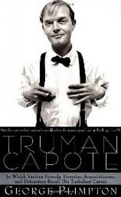 Truman Capote: In Which Various Friends, Enemies, Acquaintances and Detractors Recall His Turbulent Career by George Plimpton - mylusciouslife.com - Luscious library inspiration