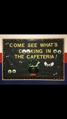 Cafeteria Bulletin Boards, Elementary Bulletin Boards, Halloween Bulletin Boards, School Cafeteria Decorations, School Lunchroom, School Stuff, Back To School, Staff Motivation, Decorating Ideas