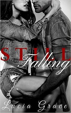 Still Falling (Falling Series Book 2) - Kindle edition by Lucia Grace. Contemporary Romance Kindle eBooks @ Amazon.com.