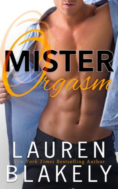 Mister Orgasm by Lauren Blakely Free Romance Books, Romance Novel Covers, Romance Novels, Book Boyfriends, Good Books, Books To Read, Contemporary Romance Books, Lgbt, Libido