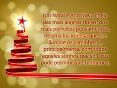 Um natal e Ano Novo cheio das mais alegres flores, dos mais perfeitos pensamentos, de uma luz imensa que lhe ilumine os caminhos, e principalmente, com todos aqueles sonhos que só Deus pode permitir que tenhamos. #FelizNatal