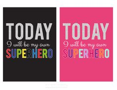 FREE today i will be my own superhero free print at kiki and company